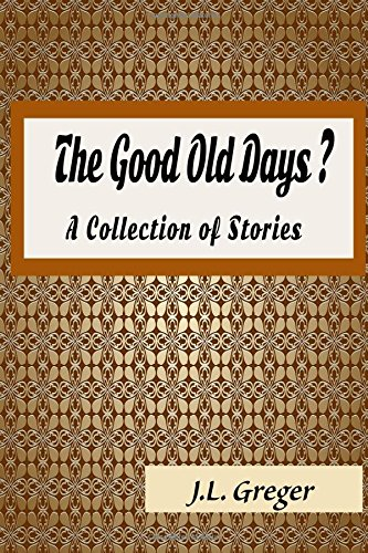 The Good Old Days?: A Collection of Stories pdf epub