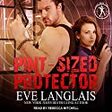 Pint-Sized Protector: Bad Boy Inc., Book 2 Audiobook by Eve Langlais Narrated by Rebecca Mitchell
