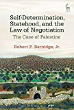 Self-Determination, Statehood, and the Law of Negotiation