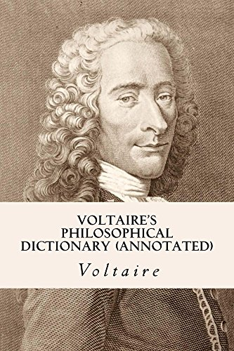 Voltaires Philosophical Dictionary - Voltaire's Philosophical Dictionary (annotated)