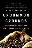 Uncommon Grounds (New edition): The History of Coffee and How It Transformed Our World