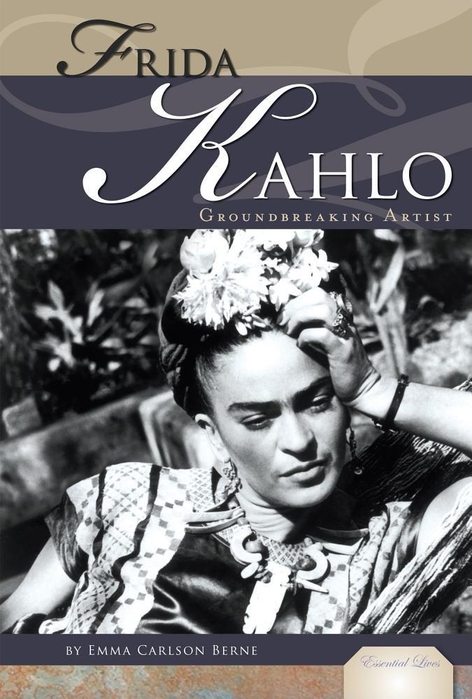 Frida Kahlo: Mexican Artist (Essential Lives Set 4) PDF