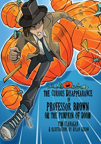 The Curious Disappearance of Professor Brown: Colour Edition (Lawrence Pinkley Mysteries) (Volume 1)]()