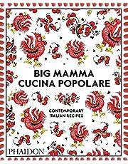 Big Mamma's Cucina Poplare: Contemporary Italian Recipes