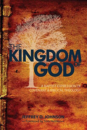 The Kingdom of God: A Baptist Expression of Covenant Theology