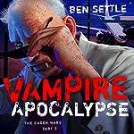 Vampire Apocalypse: The Enoch Wars, Book 2 | Ben Settle