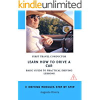 LEARN HOW TO DRIVE A CAR: BASIC GUIDE TO PRACTICAL DRIVING LESSONS, 11 DRIVING MODULES STEP BY STEP