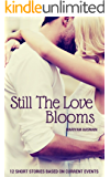 Still The Love Blooms: Short Stories Based on Current Events