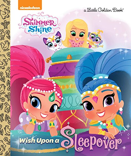 Wish Upon a Sleepover (Shimmer and Shine) (Little Golden (Over Shimmer)
