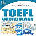 2012 TOEFL Vocabulary Audio Learn Audiobook by  AudioLearn Editors Narrated by  AudioLearn Voice Over Team
