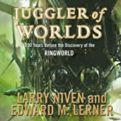 Juggler of Worlds: 200 Years Before the Discovery of the Ringworld | Larry Niven, Edward M. Lerner