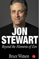 Jon Stewart: Beyond The Moments Of Zen Kindle Edition