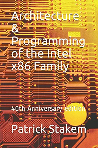 Architecture & Programming of the Intel x86 Family: 40th Anniversary  edition (Computer)