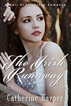 Mail Order Bride: The Irish Runaway: A Mail Order Brides Western Romance
