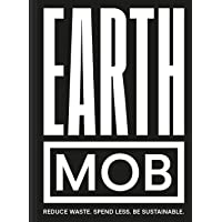 Earth MOB: Reduce waste, spend less, be sustainable