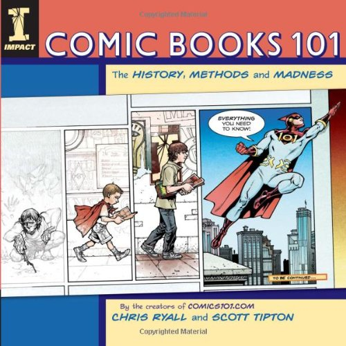 Download Comic Books 101: The History, Methods and Madness pdf epub