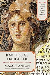 Rav Hisda's Daughter, Book I: Apprentice: A Novel of Love, the Talmud, and Sorcery