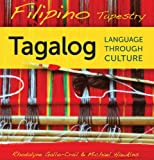 Filipino Tapestry Audio Supplement : To Accompany Filipino Tapestry, Tagalog Language Through Culture, Gallo-Crail, Rhodalyne and Hawkins, Michael, 0299281655
