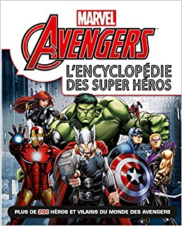 Amazon Com Avengers Marvel L Encyclopedie Des Super Heros Encyclopedie French Edition 9782014013054 Disney Walt Books