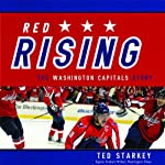Red Rising: The Washington Capitals Story | Ted Starkey
