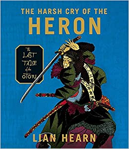 The Harsh Cry of the Heron: The Last Tale of the Otori Tales ...
