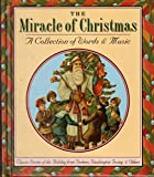 img - for The Miracle of Christmas: A Collection of Words & Music book / textbook / text book