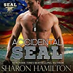 Accidental SEAL : SEAL Brotherhood, Book 1 | Sharon Hamilton