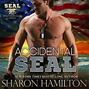 Accidental SEAL : SEAL Brotherhood, Book 1 | Sharon Hamilton