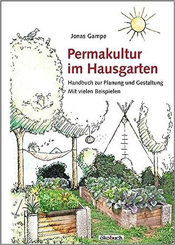 Permakultur Im Hausgarten Handbuch Zur Planung Und Gestaltung Mit