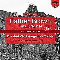 Die drei Werkzeuge des Todes (Father Brown - Das Original 12)