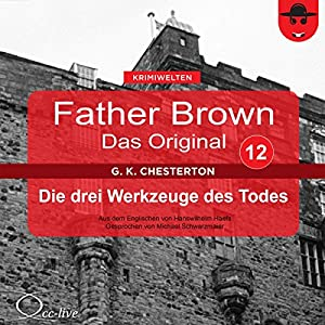 Die drei Werkzeuge des Todes (Father Brown - Das Original 12) Hörbuch