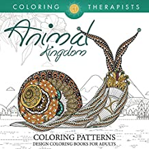 Animal Kingdom Coloring Patterns - Pattern Coloring Books For Adults (Animal Designs and Art Book Series)