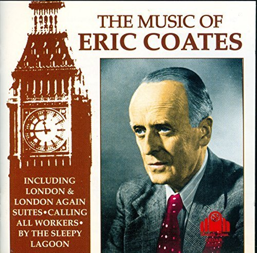 The Music Of Eric Coates & Others (Conifer) (2 CDs) by Coates