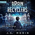 Brain Recyclers: Robot Geneticists, Book 2 Audiobook by J.S. Morin Narrated by Paul Michael Garcia