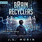 Brain Recyclers: Robot Geneticists, Book 2 | J.S. Morin