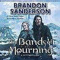 The Bands of Mourning | Livre audio Auteur(s) : Brandon Sanderson Narrateur(s) : Michael Kramer