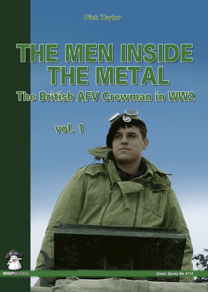 The Men Inside The Metal  The British AFV Crewman In WW2  Green Band 4114