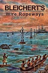 Bleichert's Wire Ropeways