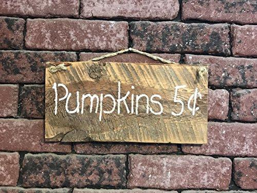 Pumpkins 5 Cents Barn Wood Sign -