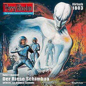 Der Riese Schimbaa (Perry Rhodan 1803) Hörbuch