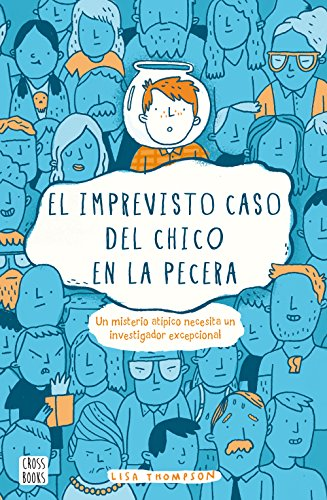 El imprevisto caso del chico en la pecera (Spanish Edition) by [Thompson,