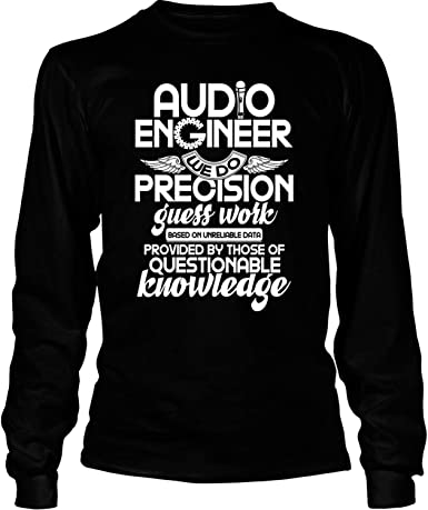 Engineer We Do Precision Guess Work T-Shirt