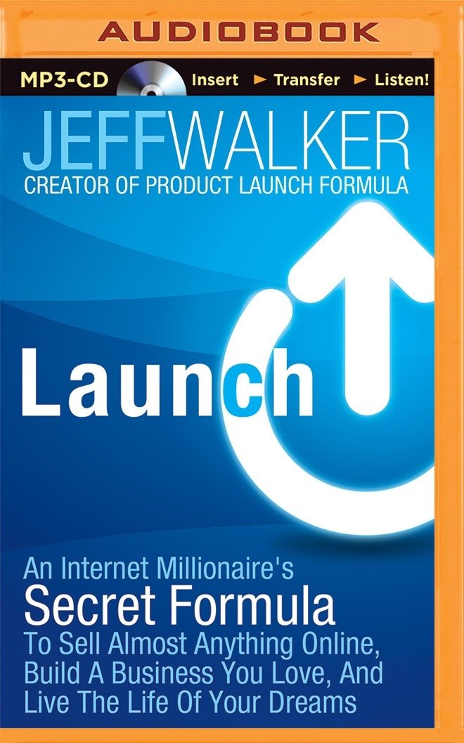 Read Online Launch: An Internet Millionaire's Secret Formula to Sell Almost Anything Online, Build a Business You Love, and Live the Life of Your Dreams ebook