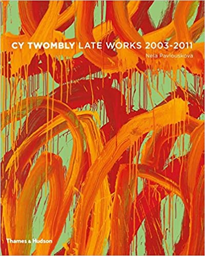 .com: cy twombly: late paintings 2003-2011 (9780500093894 ...