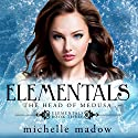 Elementals 3: The Head of Medusa Audiobook by Michelle Madow Narrated by Caitlin Kelly