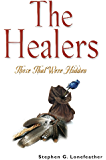THE HEALERS: Those That Were Hidden (The Lonefeather Series Book 2)