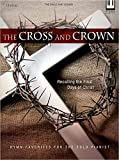 img - for The Cross and Crown: Recalling the Final Days of Christ - Hymn Favorites for the Solo Pianist (Sacred Piano) book / textbook / text book
