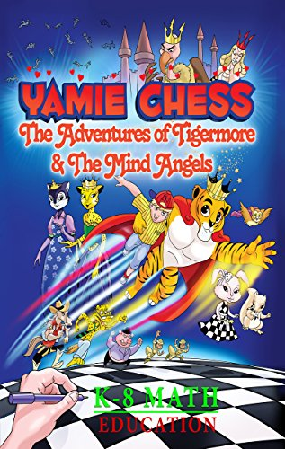 Yamie Chess: The Adventures of Tigermore and the Mind Angels (Yamie Chess Math Comics Book 1)
