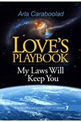Love's Playbook: episode 7: My Laws Will Keep You Kindle Edition
