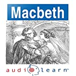 Shakespeare's Macbeth: AudioLearn Follow Along Manual |  AudioLearn Editors
